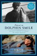 Behind the Dolphin Smile One Mans Campaign to Protect the Worlds Dolphins