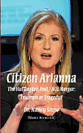 Citizen Arianna: The Huffington Post / AOL Merger: Triumph or Tragedy?