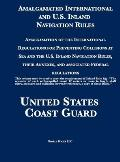 Amalgamated International and U.S. Inland Navigation Rules: Amalgamation of the International Regulations for Preventing Collisions at Sea and the U.S
