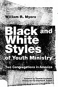 Black and White Styles of Youth Ministry: Two Congregations in America