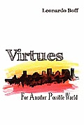Virtues For Another Possible World