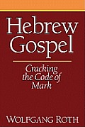 Hebrew Gospel: Cracking the Code of Mark