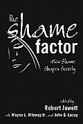 The Shame Factor: How Shame Shapes Society