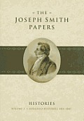 The Joseph Smith Papers: Histories, Volume 2: Assigned Histories, 1831-1847