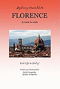 Sydney Travels to Florence: A Guide for Kids - Let's Go to Italy!