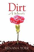Dirt: A Memoir