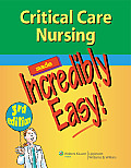 Critical Care Nursing Made Incredibly Easy 3rd Edition