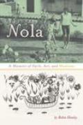 Nola A Memoir of Faith Art & Madness