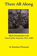 There All Along, Black Participation in the Church of the Nazarene, 1914- 1969
