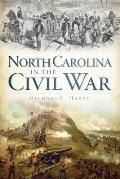 Civil War Series||||North Carolina in the Civil War