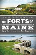 Military||||The Forts of Maine: Silent Sentinels of the Pine Tree State
