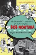 The New England Life of Cartoonist Bob Montana: Beyond the Archie Comic Strip