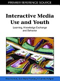 Interactive Media Use and Youth: Learning, Knowledge Exchange and Behavior
