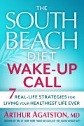 South Beach Wake Up Call 7 Simple Strategies for Living Your Healthiest Life Ever