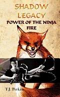 Power of the Ninja - Fire (Shadow Legacy, Book 2)
