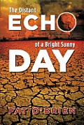 The Distant Echo of a Bright Sunny Day
