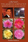 Obama The Journey Completed - Never Promised a Rose Garden: Never Promised a Rose Garden
