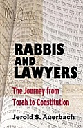 Rabbis and Lawyers: The Journey from Torah to Constitution