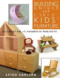 Building Unique & Useful Kids Furniture 24 Great Do It Yourself Projects