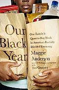 Our Black Year A Tale of Buying Black in Americas Racially Divided Economy