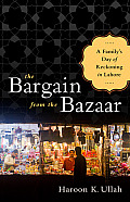 Bargain from the Bazaar A Familys Day of Reckoning in Lahore