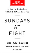 Sundays at Eight: 25 Years of Stories from C-Span's Q & A and Booknotes