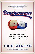 Benchwarmers Encyclopedia A Fathers Story of Usually Trying His Best for the Team
