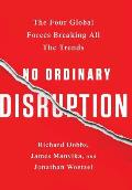 No Ordinary Disruption The Four Global Forces Breaking All the Trends