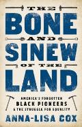 The Bone and Sinew of the Land: America's Forgotten Black Pioneers and the Struggle for Equality