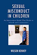 Sexual Misconduct in Children: An Intervention Model That Works in Schools and Communities