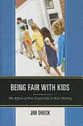 Being Fair with Kids: The Effects of Poor Leadership in Rule Making