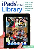 Ipads(r) in the Library: Using Tablet Technology to Enhance Programs for All Ages