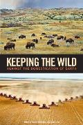 Keeping the Wild Against the Domestication of Earth
