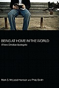 Being At Home In The World A New Christian Apologetic