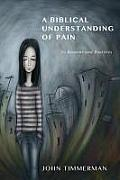 A Biblical Understanding of Pain: Its Reasons and Realities