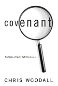 Covenant: The Basis of God's Self-Disclosure: A Comprehensive Guide to the Essentiality of Covenant as the Foundation for Christ