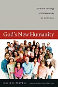 God's New Humanity: A Biblical Theology of Multiethnicity for the Church