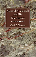 Alexander Campbell and His New Version