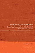 Resurrecting Interpretation: Technology, Hermeneutics, and the Parable of the Rich Man and Lazarus