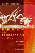 Karl Barth & the Resurrection of the Flesh The Loss of the Body in Participatory Eschatology