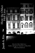 How the Other Half Lives: Studies Among the Tenements of New York (Illustrated Edition)
