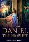 The Story of Daniel the Prophet: Annotated