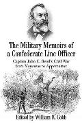The Military Memoirs of a Confederate Line Officer: Captain John C. Reed's Civil War from Manassas to Appomattox