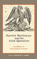 Harriet Martineau and the Irish Question: Condition of Post-Famine Ireland