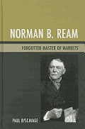 Norman B. Ream: Forgotten Master of Markets