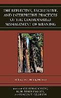 The Reflective, Facilitative, and Interpretive Practice of the Coordinated Management of Meaning: Making Lives and Making Meaning