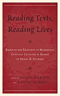 Reading Texts, Reading Lives: Essays in the Tradition of Humanistic Cultural Criticism in Honor of Daniel R. Schwarz