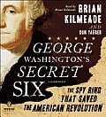 George Washingtons Secret Six The Spy Ring That Saved America