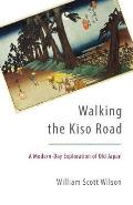 Walking the Kiso Road A Modern Day Exploration of Old Japan