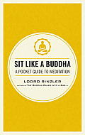 Sit Like a Buddha A Pocket Guide to Meditation